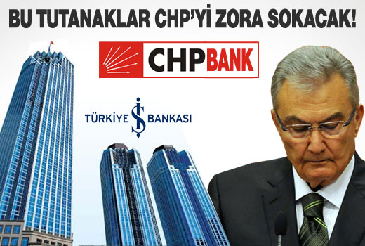 CHP ve İş Bankası